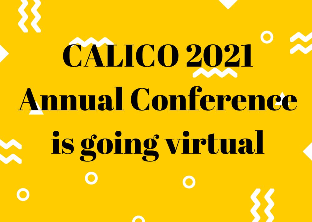 CALICO 2021 Virtual Conference