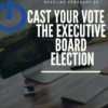 Cast Your Vote, Executive Board